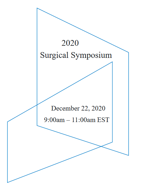 2020 Surgical Symposium on December 22, 2020 at 9:00am to 11:00am Eastern Standard Time